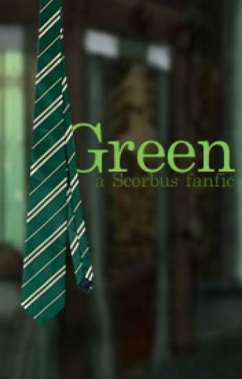 Green - a Scorbus Fanfiction