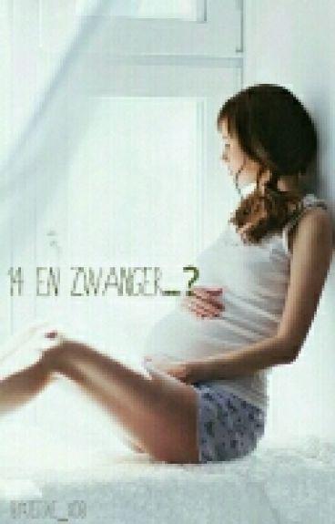 14 En Zwanger.....?