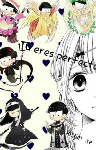 Tu eres perfecta [Osomatsu-sanxLectora]