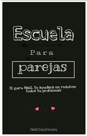 Escuela para parejas [EPP]  by NiallCrazyForLarry