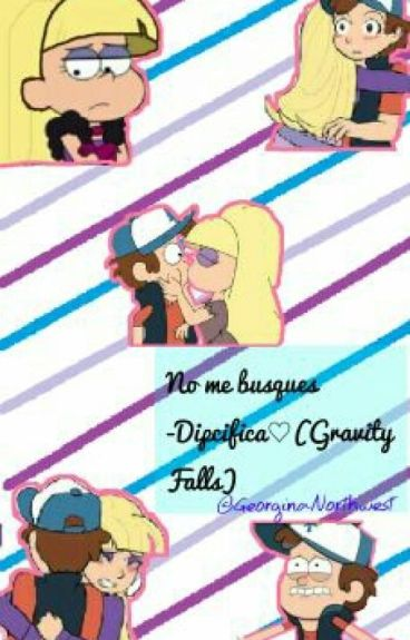 No Me Busques-Dipcifica♡(Gravity Falls)
