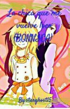 La Chica Que Me Vuelve Loco (Bonnica) by starghost15