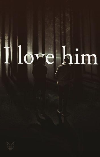 I LOVE HIM !
