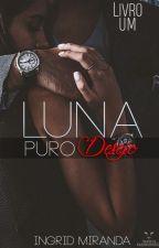 Puro Desejo - Livro 1 - Serie Desejo (COMPLETO) by Woondink