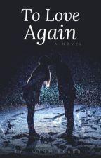 To Love Again by winnie96201