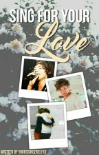 Sing For Your Love // Larry Stylinson by yourssincerely1D