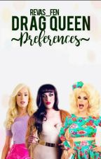 Rupaul's Drag Race Preferences {Ended} by Revas_Fen