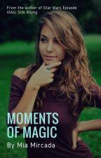 Moments of Magic by miamircada