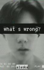 What's Wrong?// Sehun OC by alaska_94s