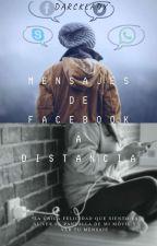 Mensajes De Facebook A Distancia[Adrien Y Tú] by DarckLady