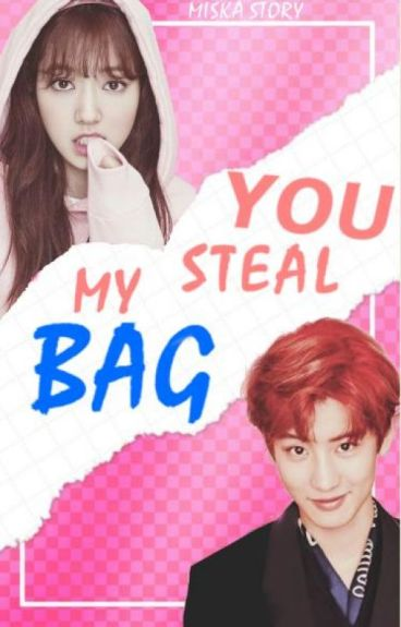 You steal my bag| Chanyeol EXO Fanfiction|