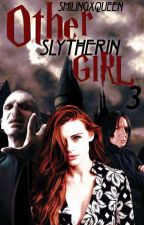 Other Slytherin girl III. ✔ by smilingxqueen