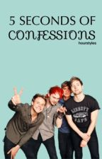 5 Seconds Of Confessions  by hourstyles