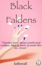 Black Faldens by fatherall