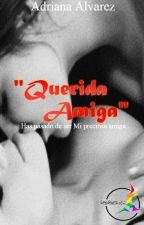 Querida Amiga. by Lesvenezuela