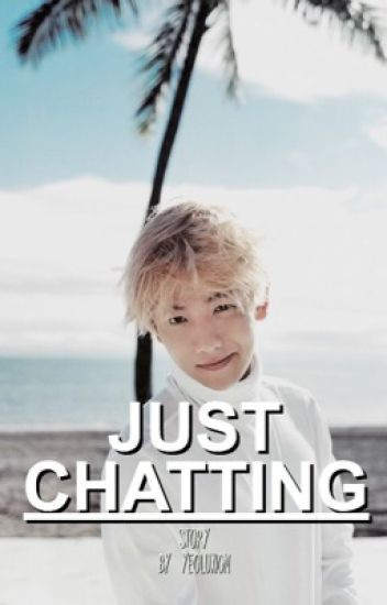 just chatting || chanbaek
