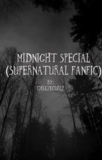 Midnight Special (Supernatural fanfic) by cheezecurlz