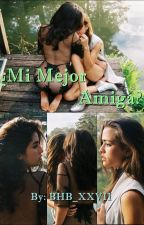 ¿Mi Mejor Amiga? - Laucy (Lauren Jauregui y Lucy Vives) by BHB_XXVII