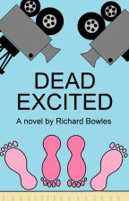 Dead Excited by RichardBowles1
