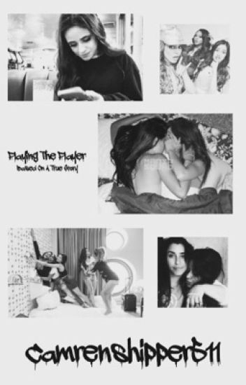 Playing The Player ; Camren