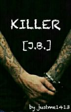 KILLER [J.B.] by justme1413