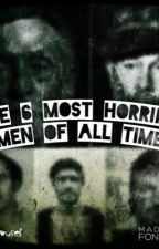 The Six Most Horrific Men Of All Time by SmallCarousel