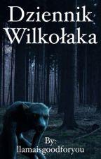 Dziennik Wilkołaka by llamaisgoodforyou