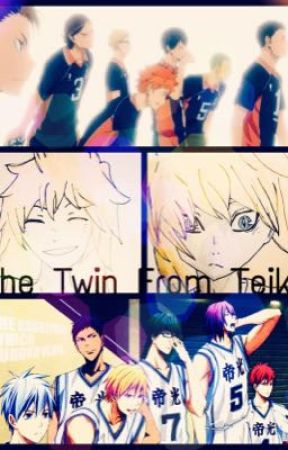 The Twin From Teiko (KnB x OC x Haikyuu) ON HOLD!! by Kitcc14