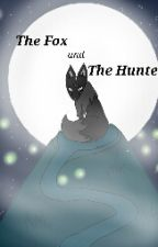 The Fox And The Hunter {Zanvis} by requinne