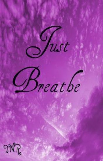 Just Breathe: A Collection Of Poetry