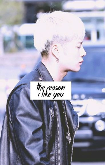 The reason i like you (Got7)
