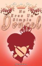 No Eres Un Simple Doncel by Mitzuki-chan