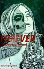 Forever || Lorenzo Ostuni [Sequel] by GiorgiaLaValle
