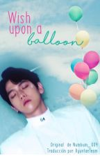 Wish upon a Balloon (Trad. En Español) by ByuntaeTeam