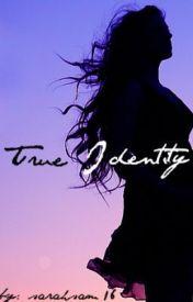 True Identity by sarahsam16