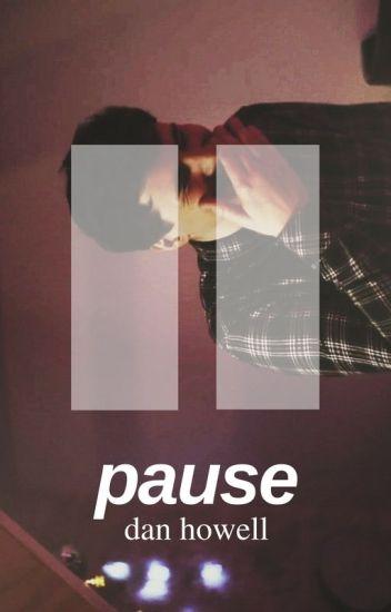 pause // dan howell x reader