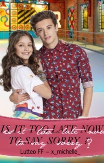 Is it too late now to say sorry? (Lutteo Story FF)