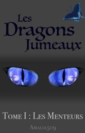 Les Dragons Jumeaux: Menteurs (T1) by Amalia509