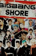 BIGBANG SHORE  by Hahushaku