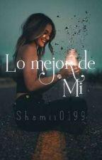 Lo Mejor de MI by shamii0199
