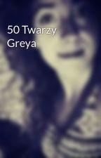 50 Twarzy Greya by Dziewczynaciszka