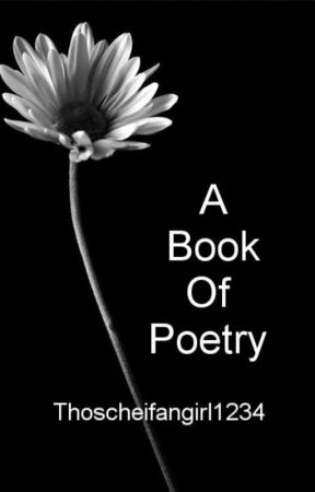 A book of poetry  by thoscheifangirl1234