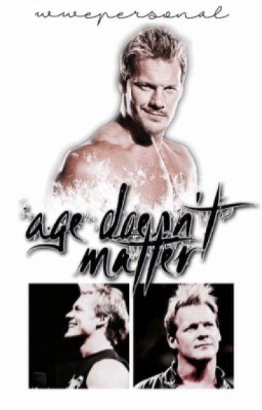 Age Doesn't Matter {A Chris Jericho Fanfiction - SLOW UPDATES}