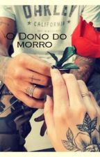 O Dono Do Morro by maddiemaddin