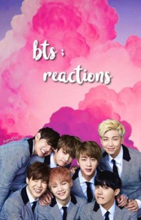 BTS; Reactions  by Jhopeswifey7