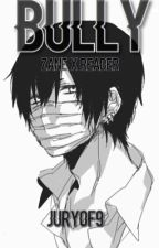 A Fate By Being Bullied  「Zane X Reader」 by Jury0f9