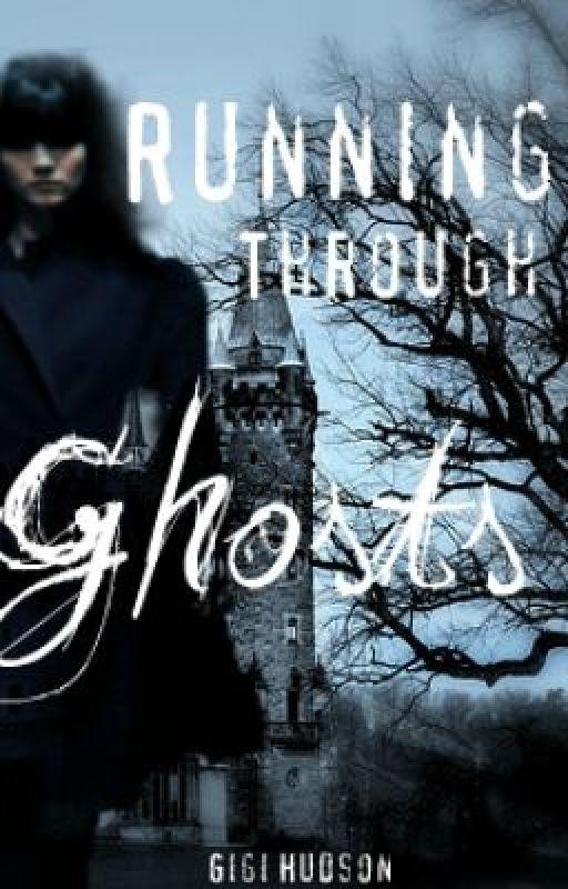 Running Through Ghosts by GigiHudson