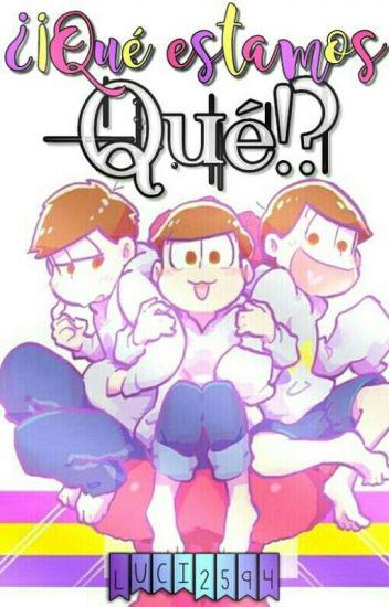 ¿¡Qué estamos QUÉ?! | Osomatsu-san