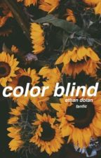 color blind•ethan by icygrlxo
