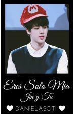 Eres Solo Mia ( jin y tu) by danielasoti